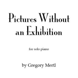 for solo piano, by Gregory Mertl