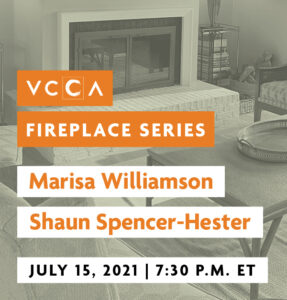 Fireplace in the background with the text VCCA Fireplace Series, Marisa Williamson and Shaun Spencer-Hester, July 15, 2021, 7:30 p.m. ET